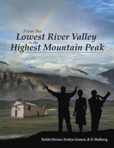 From the Lowest River Valley to the Highest Mountain Peak - eBook