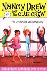 Nancy Drew and The Clue Crew: The Cinderella Ballet Mystery # 4
