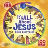It's All About Jesus Bible Storybook: 100 Bible Stories