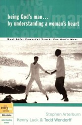 Being God's Man by Understanding a Woman's Heart - the Every Man Series, Bible Studies