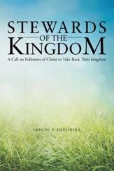 Stewards of the Kingdom: A Call on Followers of Christ to Take Back Their kingdom - eBook