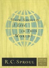 How Should I Live in This World? - Crucial Questions Series, #5