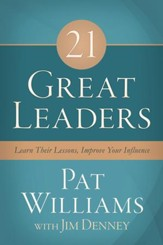 21 Great Leaders: Learn Their Lessons, Improve Your Influence - eBook