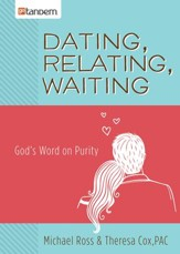 Dating, Relating, Waiting: God's Word on Purity - eBook