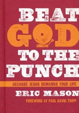 Beat God to the Punch: Because Jesus Demands Your Life - eBook