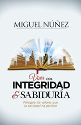 Vivir con Integridad y Sabiduría  (Living with Integrity and Wisdom)