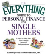The Everything Guide To Personal Finance For Single Mothers