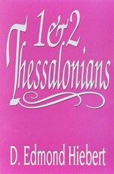 1 & 2 Thessalonians (D. Edmond Hiebert)