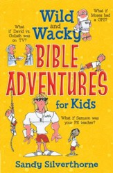 Wild and Wacky Bible Adventures for Kids - eBook