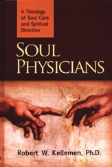 Soul Physicians: A Theology of Soul Care and Spiritual Direction