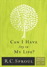 Can I Have Joy in MyLife? - Crucial Questions Series, #12