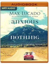Anxious for Nothing: Finding Calm in a Chaotic World - unabridged audio book on MP3-CD
