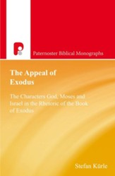 The Appeal of Exodus: The Characters God, Moses and Israel in the Rhetoric of the Book of Exodus - eBook
