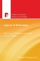 Aspects of Reforming: Theology and Practice in Sixteenth Century Europe - eBook