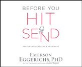 Before You Hit Send: Preventing Headache and Heartache--Unabridged CD