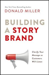 Building a StoryBrand: Clarify Your Message So Customers Will Listen - unabridged audio book on CD