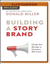 Building a StoryBrand: Clarify Your Message So Customers Will Listen - unabridged audio book on MP3-CD