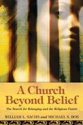 A Church Beyond Belief: The Search for Belonging and the Religious Future - eBook