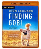 Finding Gobi: A Little Dog with a Very Big Heart - unabridged audio book on MP3-CD