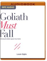 Goliath Must Fall: Winning the Battle Against Your Giants - unabridged audio book on MP3-CD