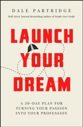 Launch Your Dream: A 30-Day Plan for Turning Your Passion into Your Profession - unabridged audio book on CD