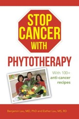 Stop Cancer with Phytotherapy: With 100+ anti-cancer recipes - eBook