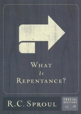 What Is Repentance? - Crucial Questions Series, #18