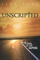 Unscripted: Sharing the Gospel as Life Happens