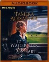 To Wager Her Heart - unabridged audio book on MP3-CD