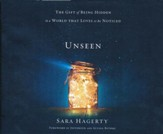 Unseen: The Gift of Being Hidden in a World That Loves to Be Noticed - unabridged audio book on CD