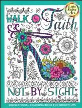 Walk by Faith: Inspirational Coloring Book for Grown-Ups, Book 1
