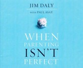 When Parenting Isn't Perfect - unabridged audio book on CD