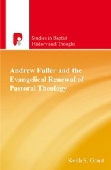 Andrew Fuller and the Evangelical Renewal of Pastoral Theology - eBook