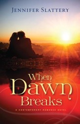 When Dawn Breaks, A Novel