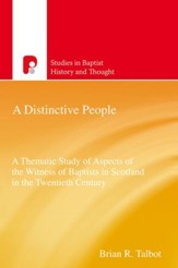 A Distinctive People: A Thematic Study of Aspects of the Witness of Baptists in Scotland in the Twentieth Century - eBook