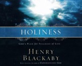 Holiness: God's Plan for Fullness of Life - unabridged audio book on CD