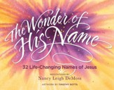 The Wonder of His Name: 32 Life-Changing Names of Jesus - eBook