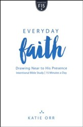 Everyday Faith: Drawing Near to His Presence