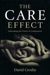 The Care Effect: Unleashing The Power of Compassion