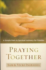 Praying Together: A Simple Path to Intimacy for Couples