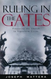 Ruling In The Gates: Preparing the Church to Transform Cities - eBook