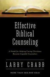 Effective Biblical Counseling: A Model for Helping Caring Christians Become Capable Counselors - eBook