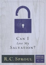 Can I Lose My Salvation? - Crucial Questions Series, #22