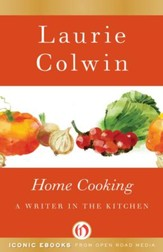 Home Cooking: A Writer in the Kitchen - eBook