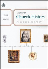 A Survey of Church History, Part 1  A.D. 100-600 - DVD Lectures