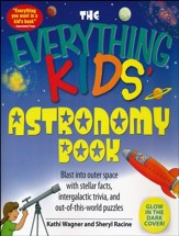 The Everything Kids' Astronomy Book: Blast into outer space