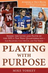 Playing with Purpose: Inside the Lives and Faith of the NFL's Top New Quarterbacks - eBook