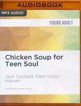 Chicken Soup for Teen Soul: Real-Life Stories by Real Teens - unabridged audio book on MP3-CD
