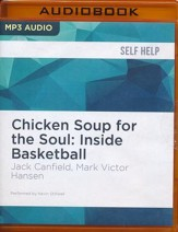 Chicken Soup for the Soul: Inside Basketball - unabridged  audio book on MP3-CD