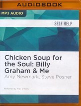 Chicken Soup for the Soul: Billy Graham & Me - unabridged  audio book on MP3-CD